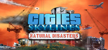 Cities Skylines Natural Disasters Scarica