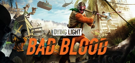 Dying Light Bad Blood PC gioco